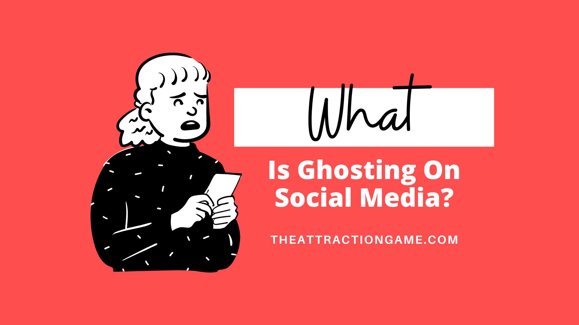 ghosting, ghosting on social media, what is ghosting,ghosted
