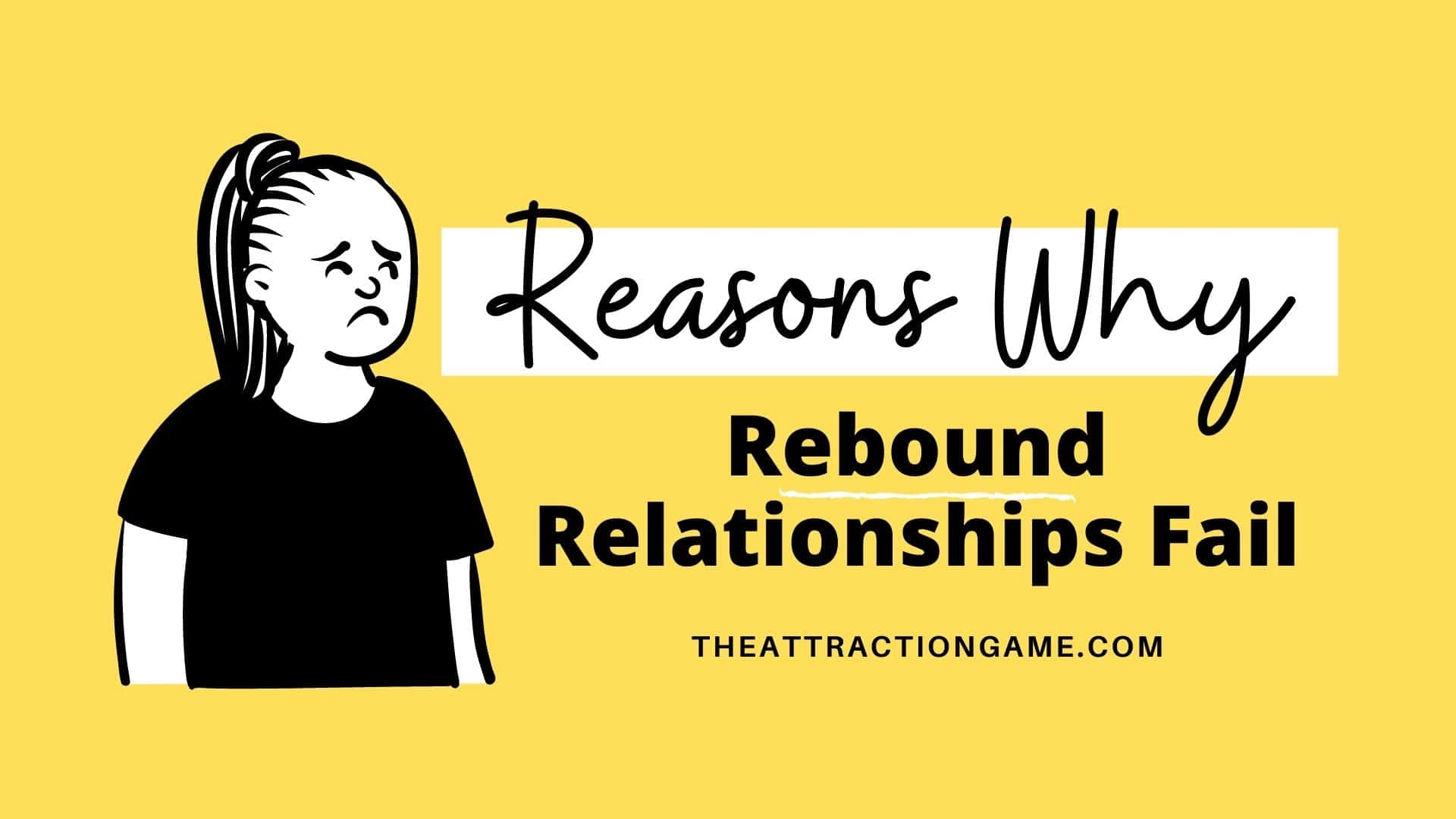 why rebound relationships fail, rebound relationships, reasons why rebound relationship fail, how to avoid a rebound relationship, signs you're in a rebound relationships, rebound relationship tips