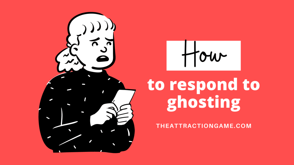 ghosting, being ghosted, what to do when you are ghosted, how to deal with being ghosted