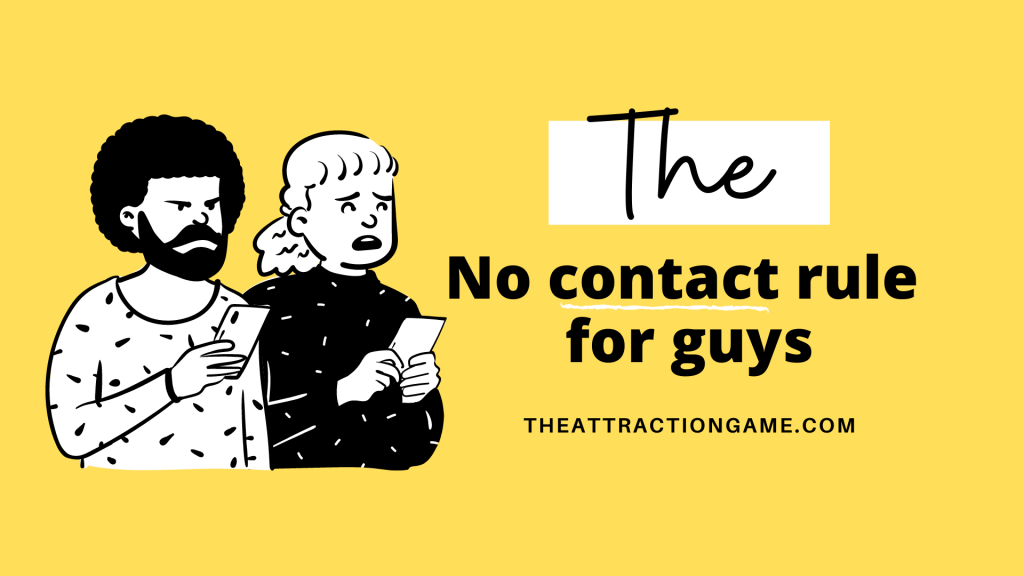no contact, the no contact rule, no contact for men, no contact for guys