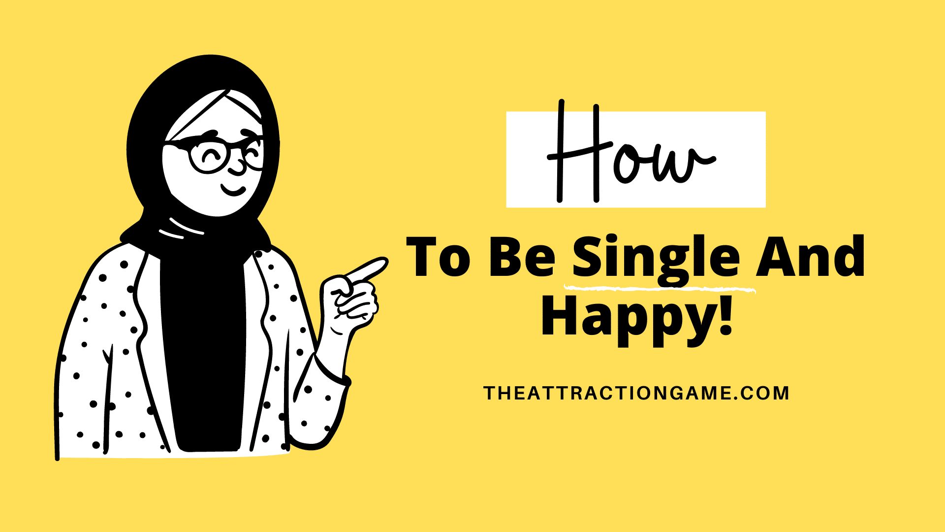 how to be single, being single and happy, finding happiness while single, tips on being happy when you're single, tips on being single and happy