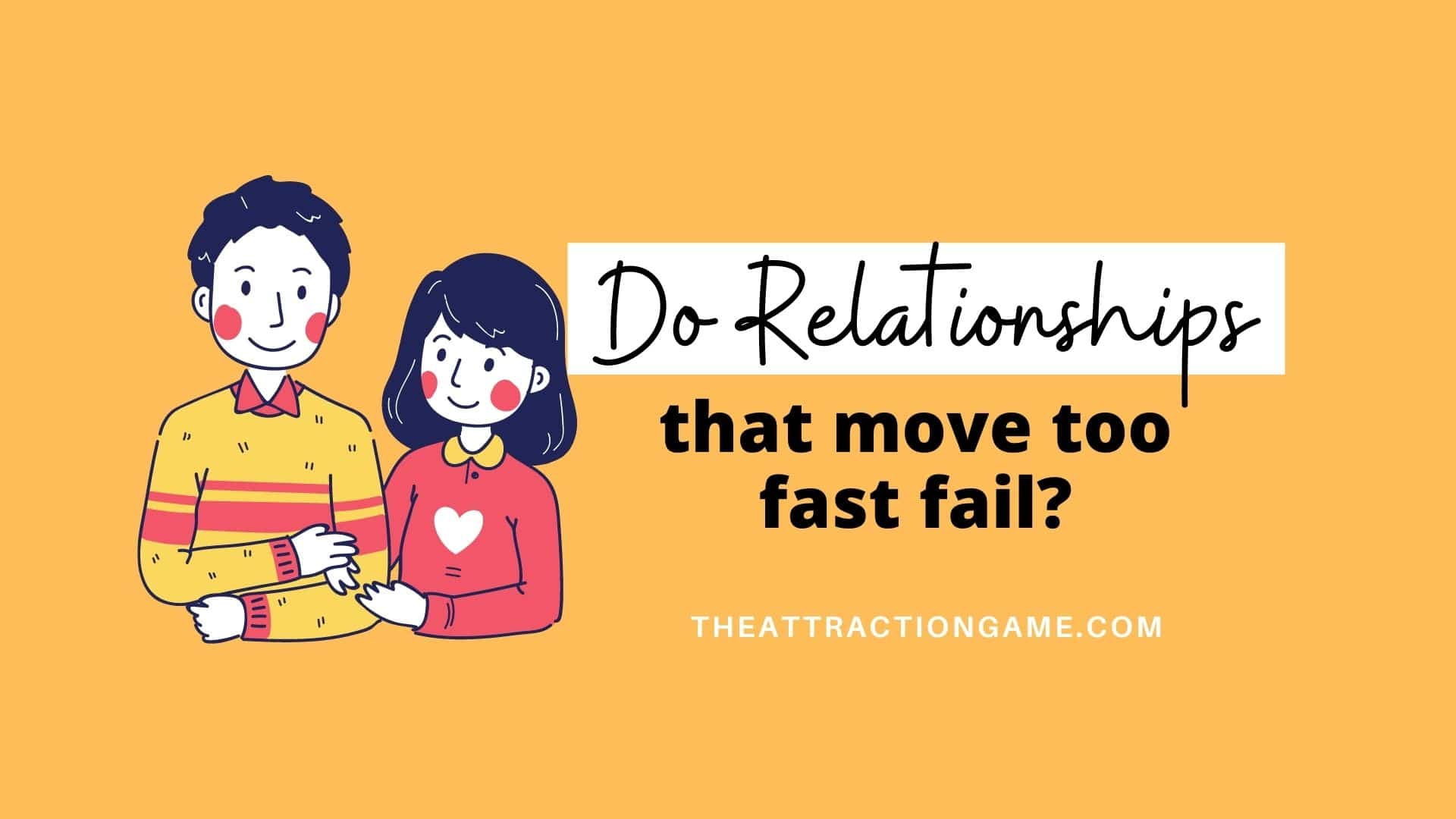 do relationships that move too fast fail