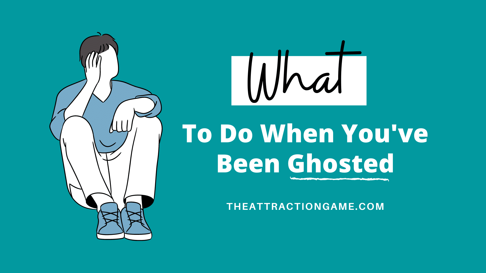 ghosted, being ghosted, how to deal with being ghosted, what to do when you're ghosted, how to deal with being ghosted