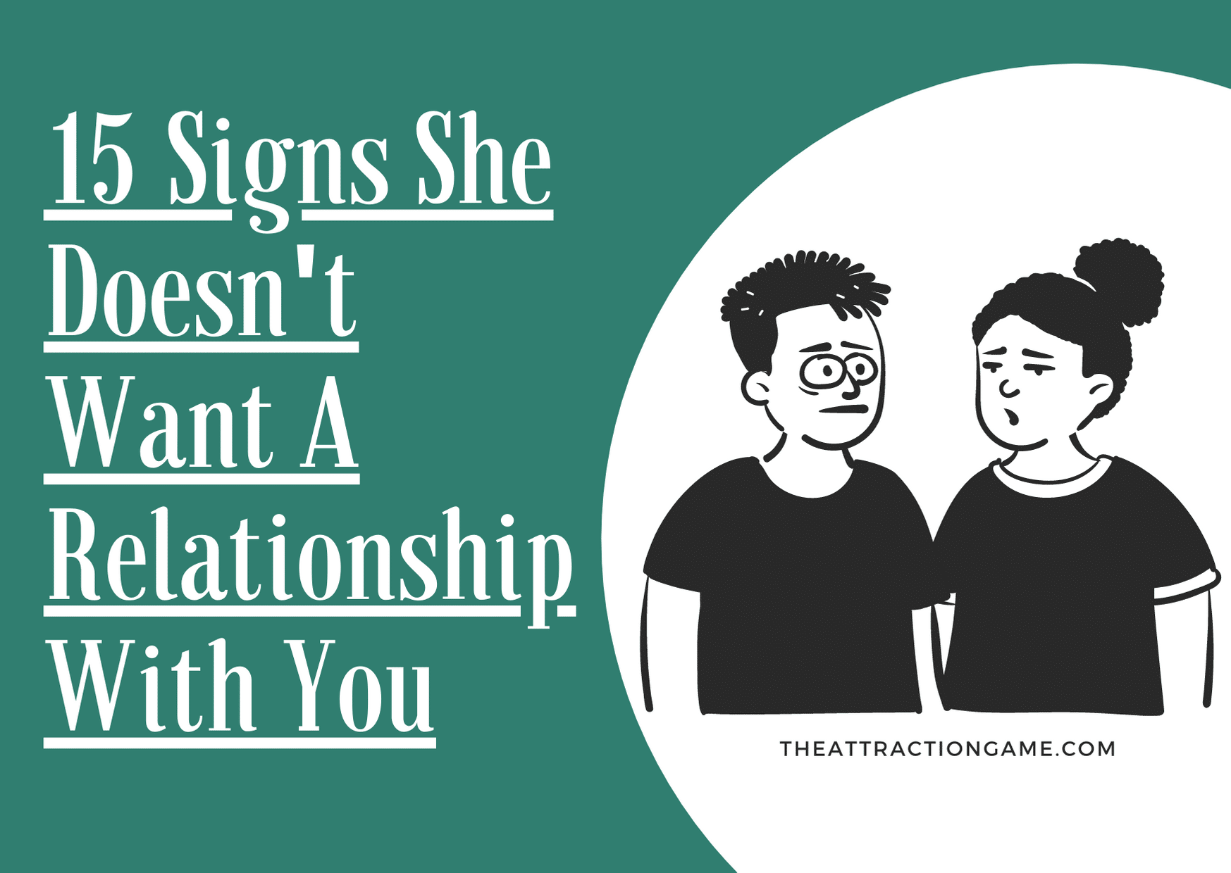 signs she doesn't want a relationship, she doesn't want a relationship, why she doesn't want a relationship, reasons why she doesn't want a relationship, signs she isn't interested in you, signs she doesn't want to be with you
