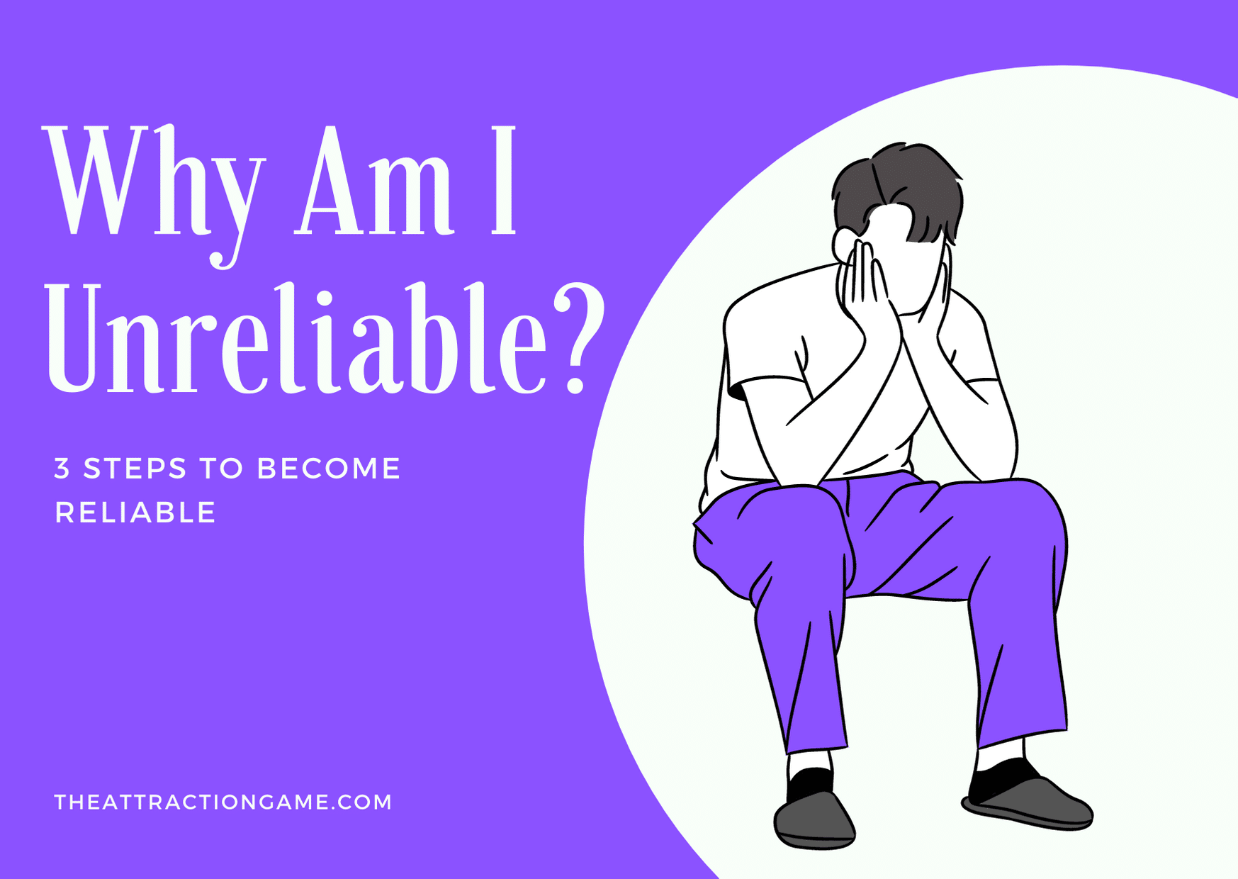 am i unreliable, why you are unreliable, reasons for being unreliable