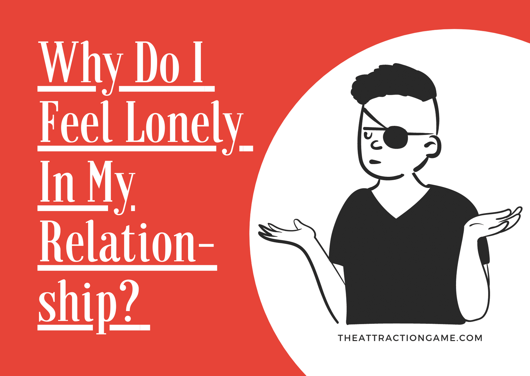 feeling lonely in a relationship, feeling lonely in your relationship, reasons why you feel alone in your relationship, why you're feeling alone in a relationship
