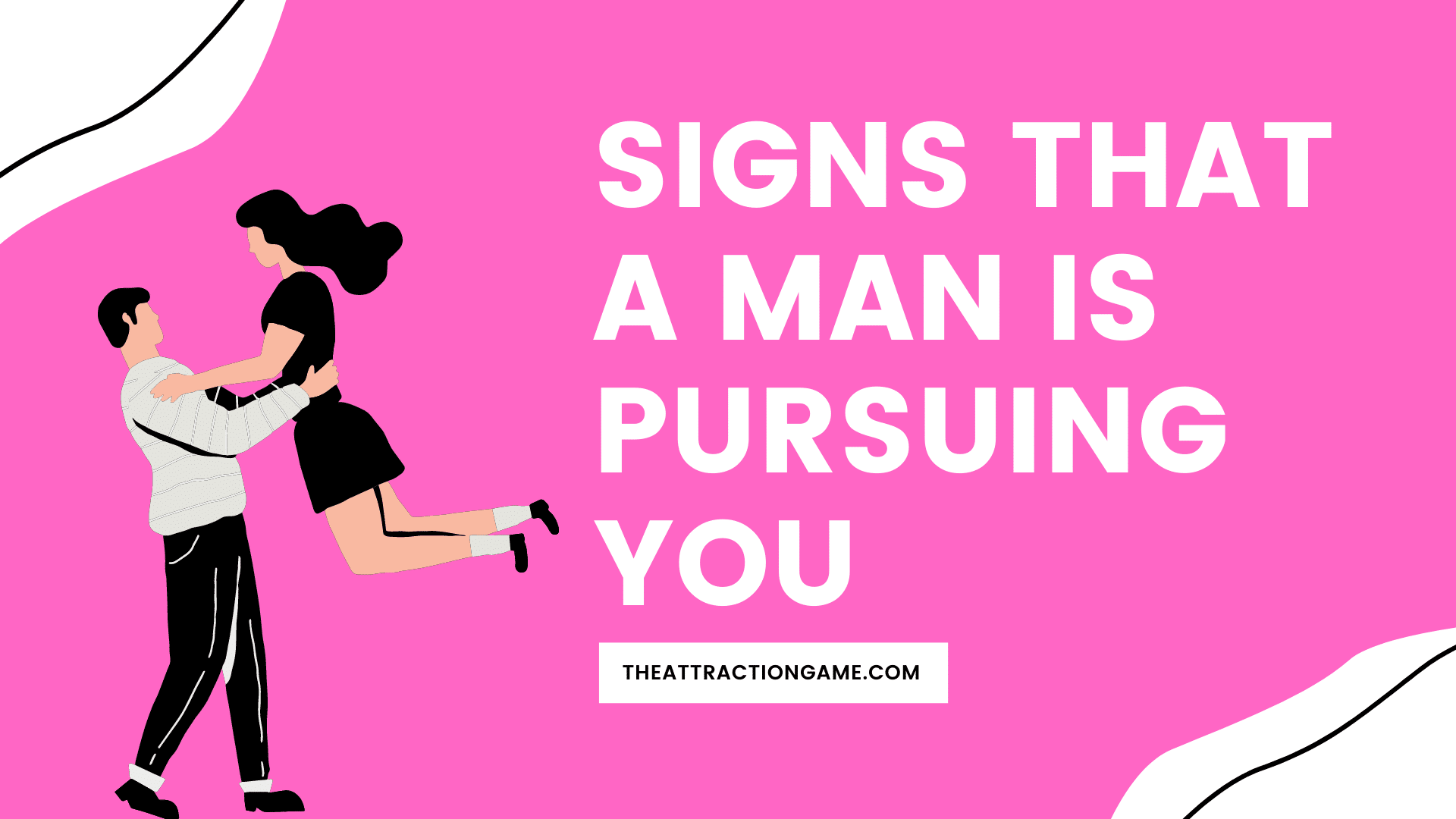 signs that he is pursuing you, signs that he's pursuing you, signs that a man wants you, signs that a man is pursuing you