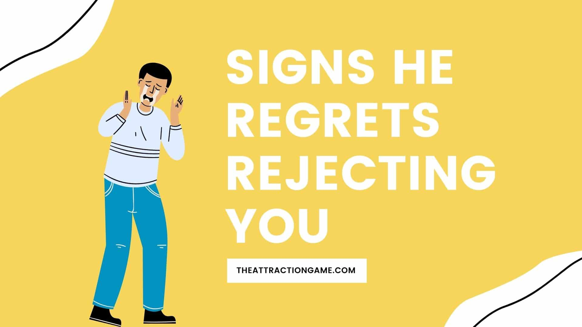 signs he regrets dumping you, when a guy regrets rejecting you, signs he regrets rejecting you, signs he regrets rejecting me