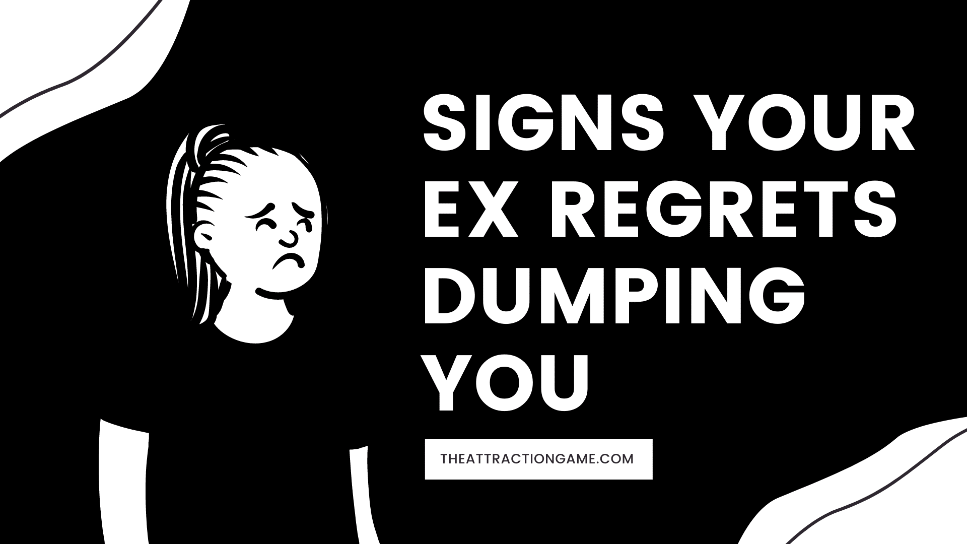 signs your ex regrets dumping you, your ex regrets dumping you, what are the signs your ex regrets dumping you, signs your ex regrets breaking up with you