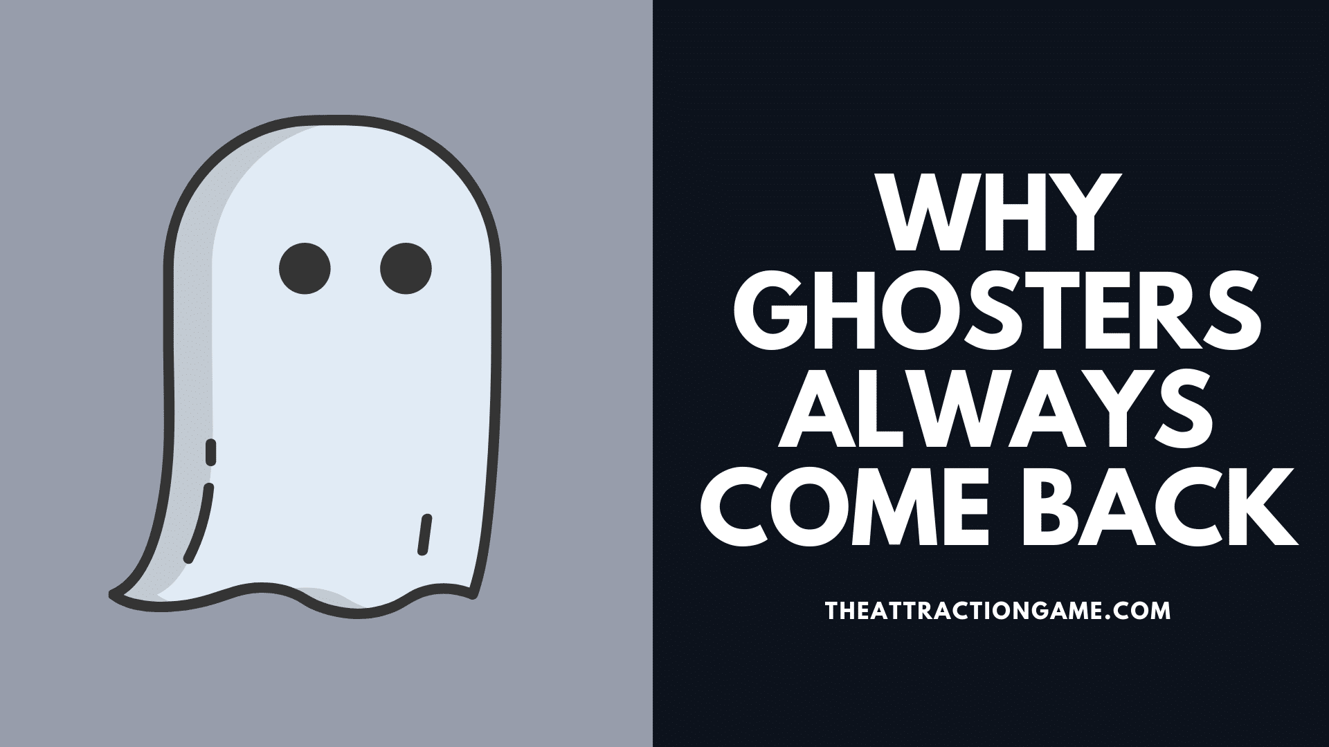 ghosters, ghosting, why ghosters come back, reasons why ghosters come back, why ghosters always come back, do ghosters come back