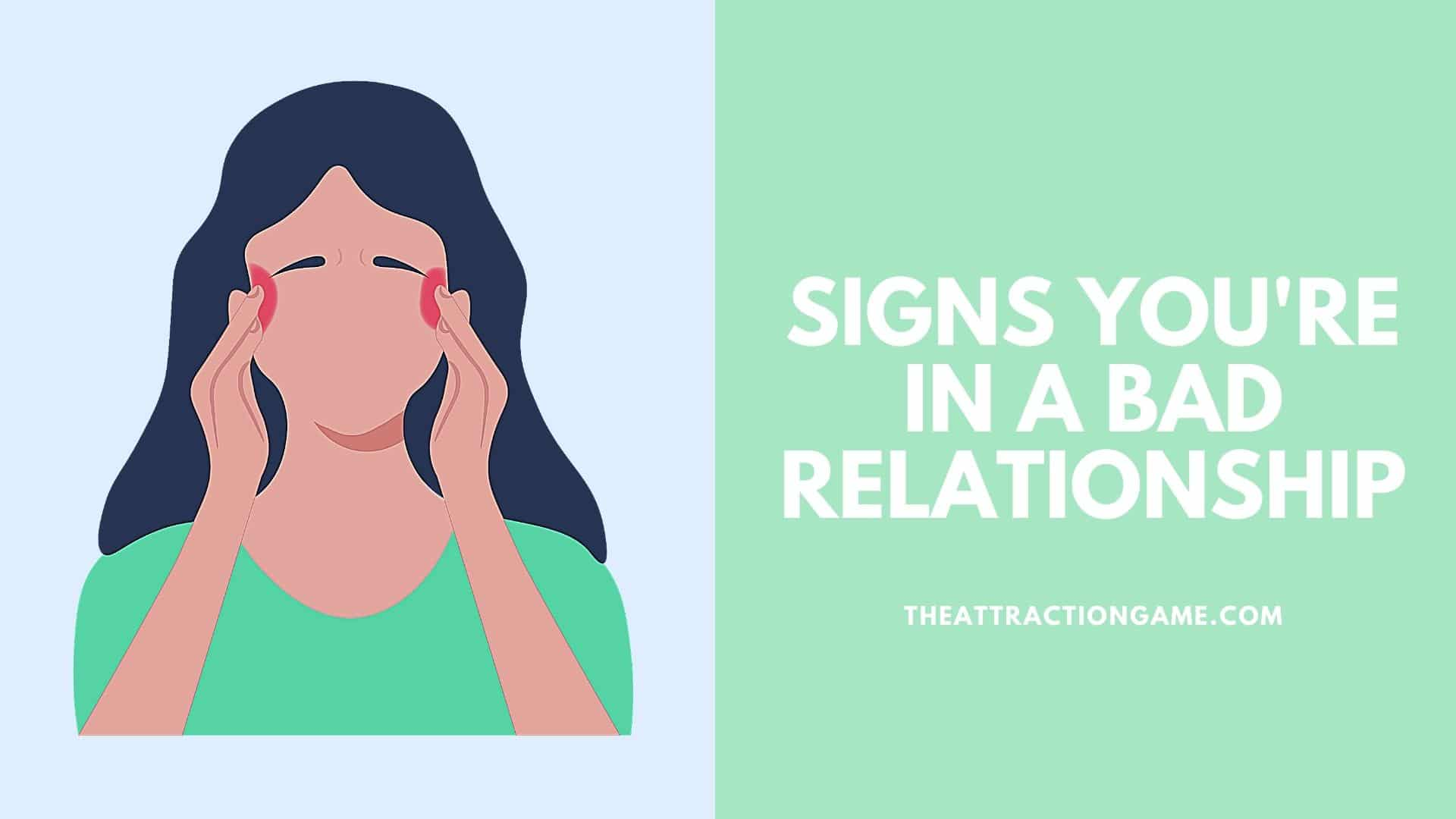 signs your relationship is bad, signs of an unhealthy relationship, bad relationship signs, signs your relationship is bad