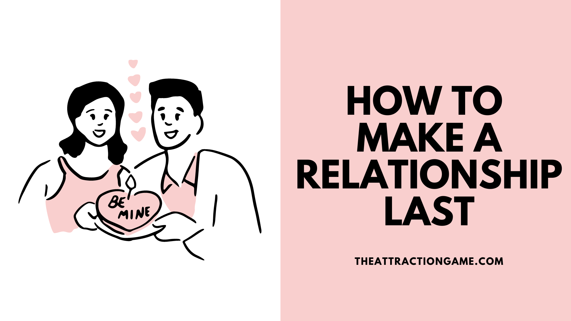 make a relationship last, how to make a relationship last a life time, tips on having a long term relationship, how to have a relationship that lasts